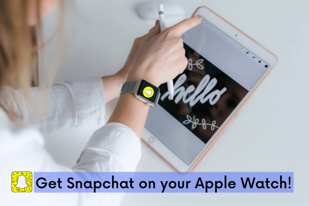 How to get snapchat on apple watch