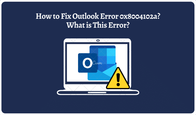 Outlook Error 0x8004102a